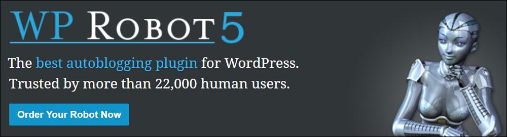 WP Robot - Autoblogging plugin for WordPress.