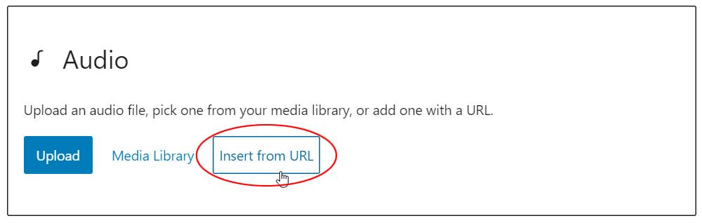 Audio block - Insert from URL button.