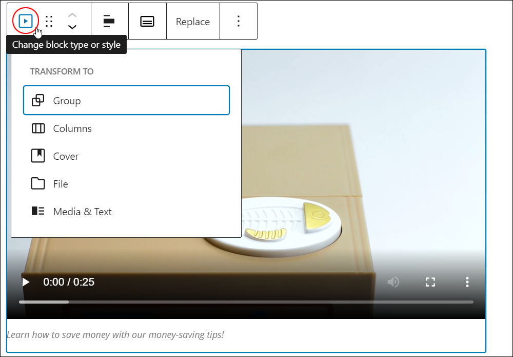Video block - Change block type or style.