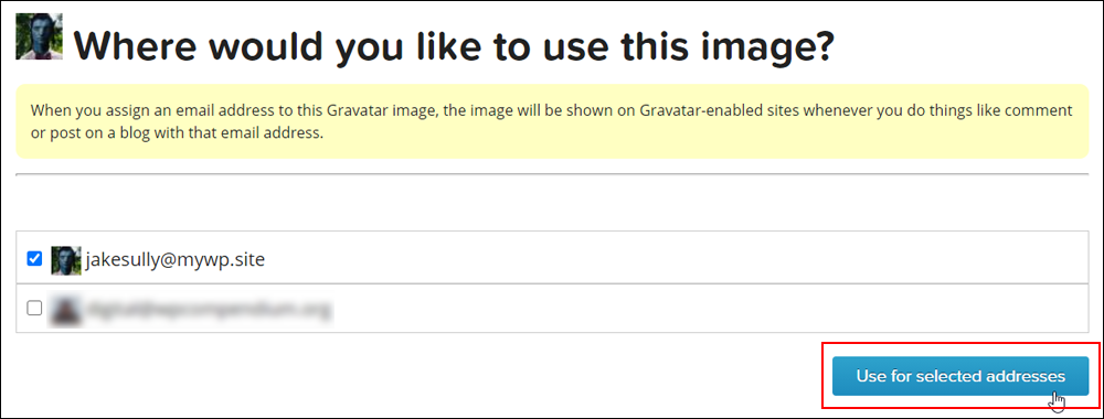Assign an email address to your Gravatar image.